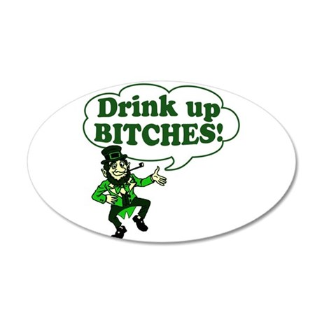Drink Up Bitches 38.5 x 24.5 Oval Wall Peel