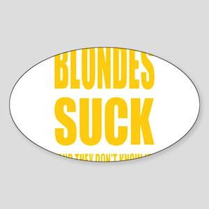 Blondes Suck Sticker (Oval)