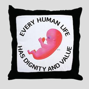 Every Human Life Throw Pillow