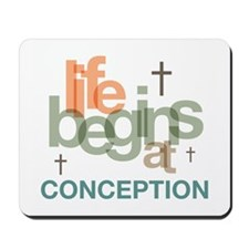Life Begins At Conception Mousepad