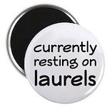 """Currently Resting On Laurels 2.25"""" Magnet (10"""
