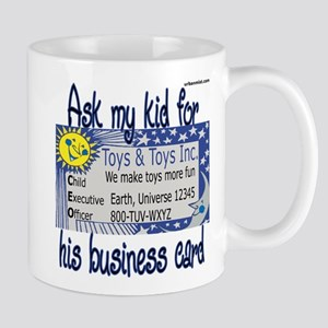 Ask my kid for his business c Mug