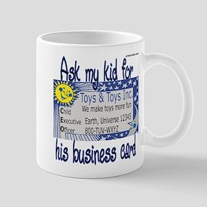 Ask my kid for his business c Mug