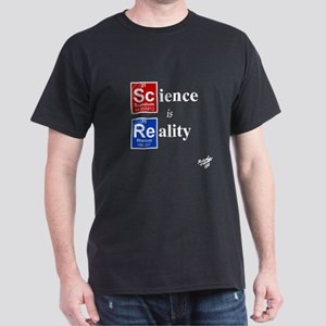 Science is Reality Dark T-Shirt