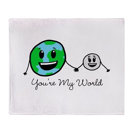 You're My World Throw Blanket