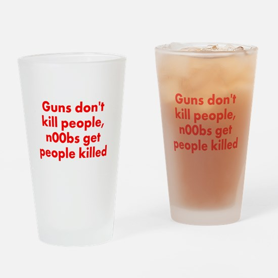 n00bs are killers Drinking Glass
