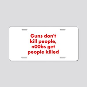 n00bs are killers Aluminum License Plate