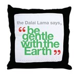 Be Gentle With The Earth Throw Pillow