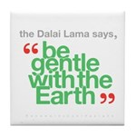 Be Gentle With The Earth Tile Coaster
