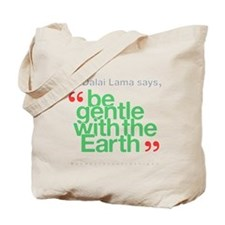 Be Gentle With The Earth Tote Bag