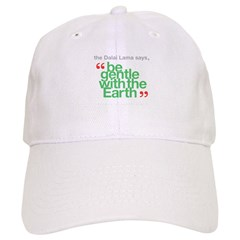 Be Gentle With The Earth Baseball Cap