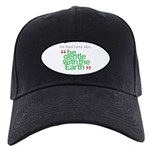 Be Gentle With The Earth Black Cap