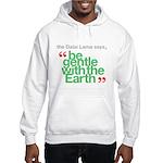 Be Gentle With The Earth Hooded Sweatshirt