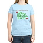 Be Gentle With The Earth Women's Light T-Shirt