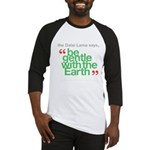 Be Gentle With The Earth Baseball Jersey