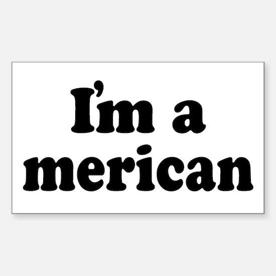 I'm American Sticker (Rectangle)