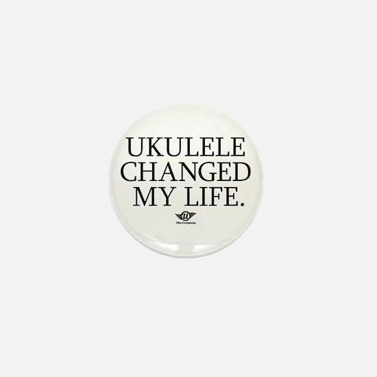 Ukulele Changed My Life Mini Button