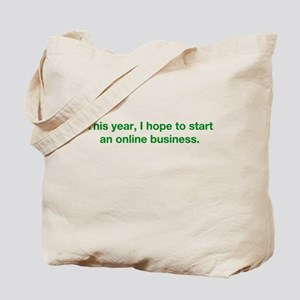 This Year I Hope To Start An Tote Bag
