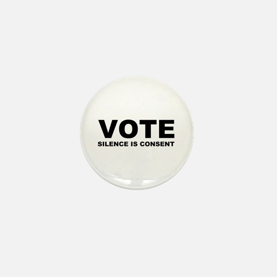 Vote Silence is consent Mini Button (10 pack)