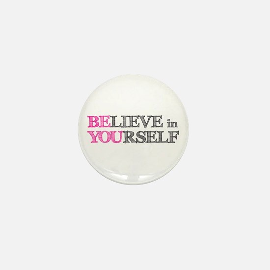 BElieve in YOUrself Mini Button