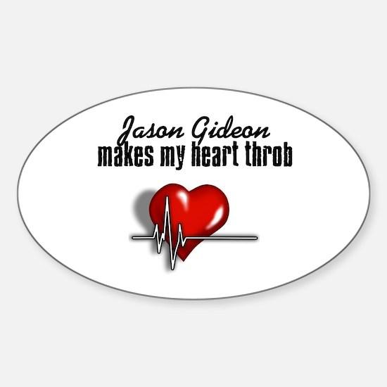 Jason Gideon makes my heart throb Sticker (Oval)