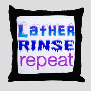 Lather, Rinse, Repeat Throw Pillow
