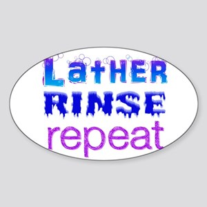 Lather, Rinse, Repeat Sticker (Oval)