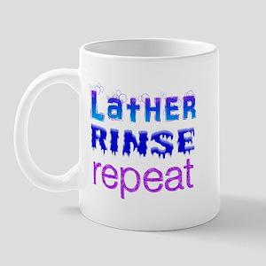Lather, Rinse, Repeat Mug