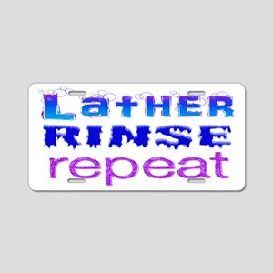 Lather, Rinse, Repeat Aluminum License Plate