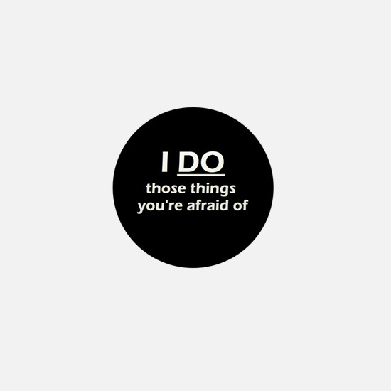 I DO those things Mini Button