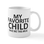 My Favorite Child Mugs