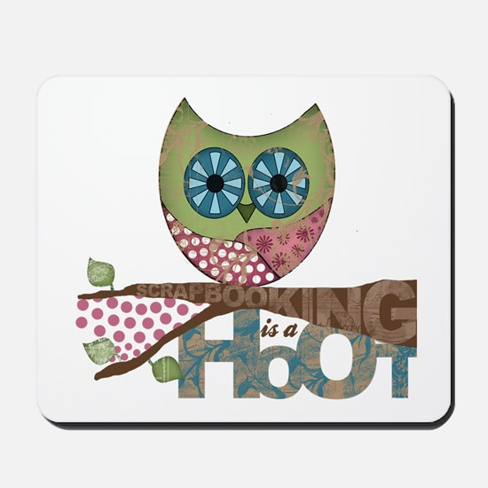 Scrapbooking is a Hoot Mousepad