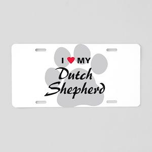 Love My Dutch Shepherd Aluminum License Plate
