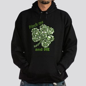 Pinch Me and Die Funny Irish Hoodie (dark)