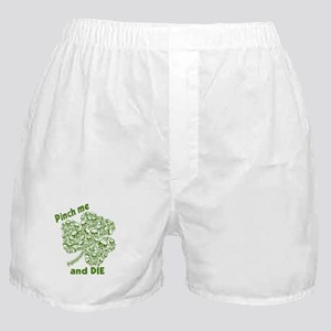 Pinch Me and Die Funny Irish Boxer Shorts