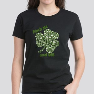 Pinch Me and Die Funny Irish Women's Dark T-Shirt
