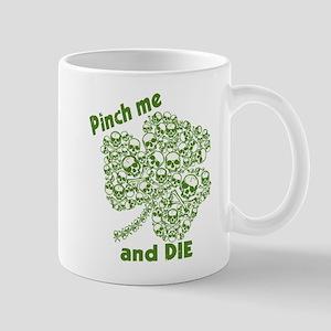 Pinch Me and Die Funny Irish Mug