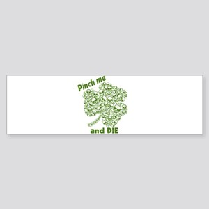 Pinch Me and Die Funny Irish Sticker (Bumper)