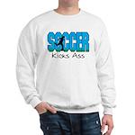 Soccer Kicks Ass Sweatshirt