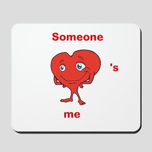 Cute Heart Shirt, Someone Heart's Me Mousepad