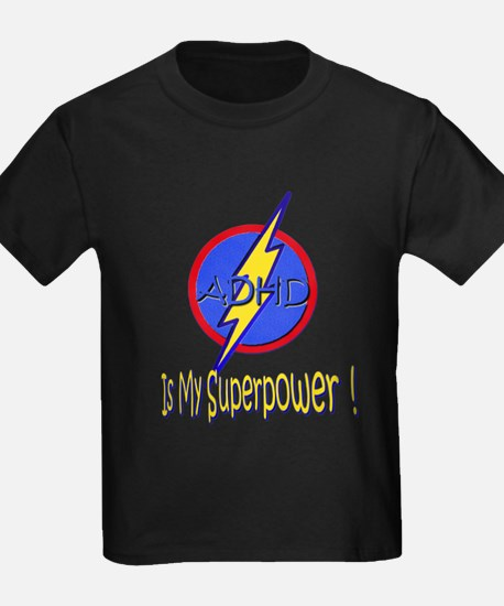 ADHD IS MY SUPERPOWER T