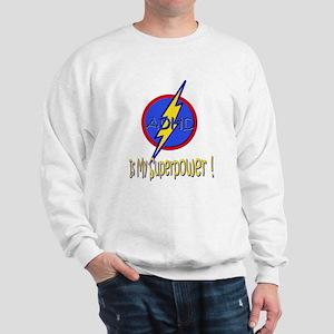 ADHD IS MY SUPERPOWER Sweatshirt