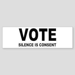 Vote Silence is consent Sticker (Bumper)