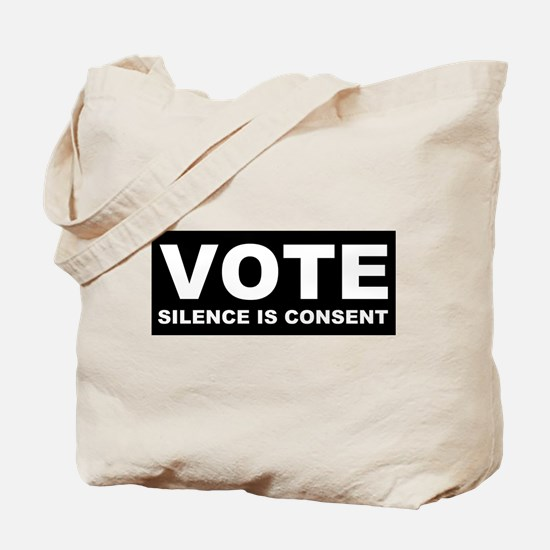 Vote Silence is consent Tote Bag