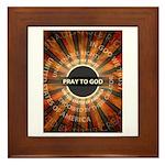 Pray To God Framed Tile