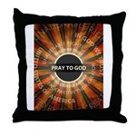Pray To God Throw Pillow