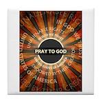 Pray To God Tile Coaster