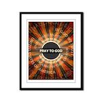 Pray To God Framed Panel Print