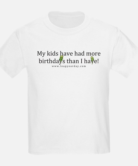 My T-Shirt Have Had More Birthdays Than I Have! T-Shirt