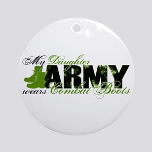 Daughter Combat Boots - ARMY Ornament (Round)